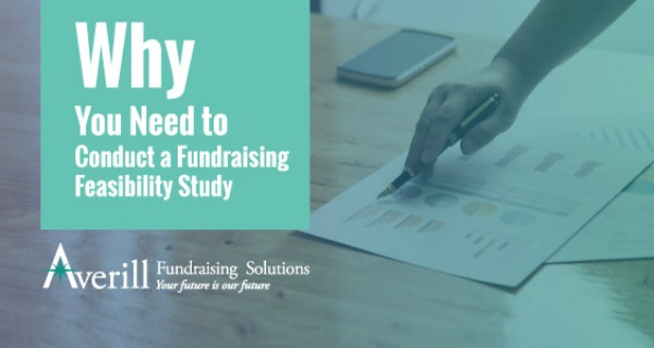 You Need to Conduct a Fundraising Planning & Feasibility Study