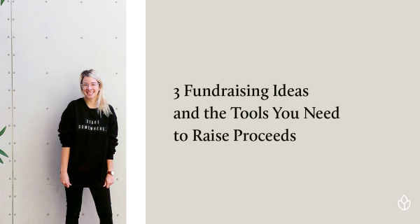 Fundraising Events: 3 Fundraising Ideas and the Tools You Need to Raise Proceeds