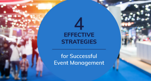 4 Effective Strategies for Successful Event Management